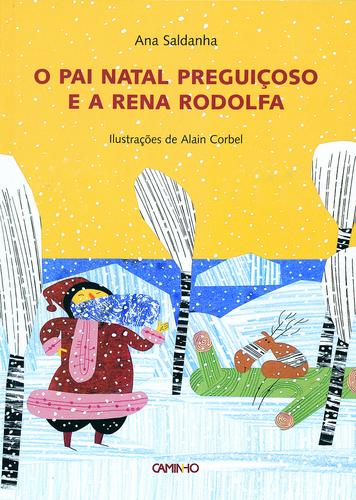 O Pai Natal Preguiçoso e a Rena Rodolfa de Ana Saldanha e